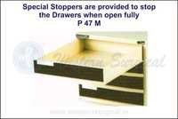 Special Stoppers are provided to stop the Drawers when open fully