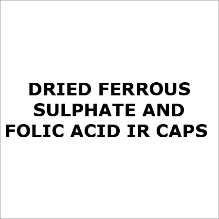 Dried ferrous sulphate and Folic acid IR Caps