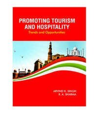 PROMOTING TOURISM AND HOSPITALITY Trends and Opportunities