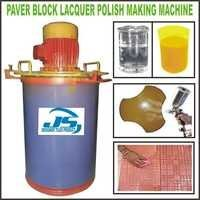 PAVER BLOCK LACQUER POLISH MAKING MACHINE