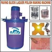 PAVING BLOCK LACQUER POLISH MAKING MACHINE