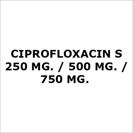Ciprofloxacin S 250 Mg.-500 Mg.-750 Mg.