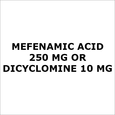 Mefenamic Acid 250 Mg Or Dicyclomine 10 Mg
