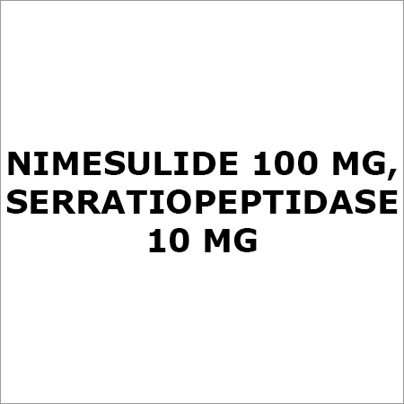 Nimesulide 100 Mg, Serratiopeptidase 10 Mg