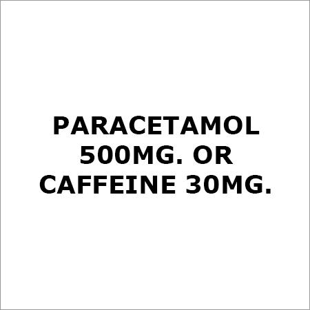 Paracetamol 500Mg. Or Caffeine 30Mg.