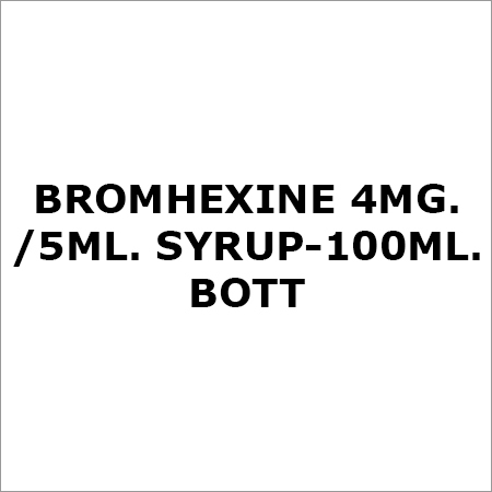 Bromhexine 4Mg.-5ML. Syrup-100Ml. Bott