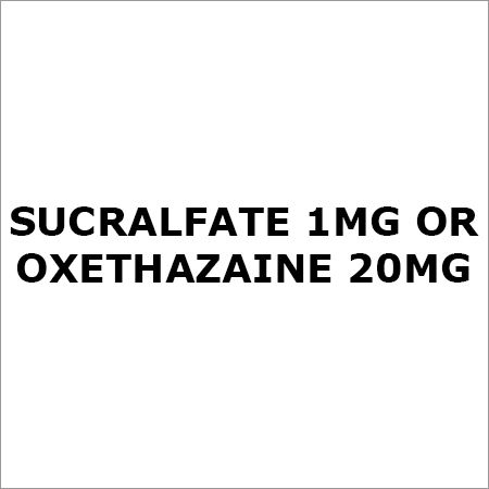 Sucralfate 1Mg Or Oxethazaine 20Mg