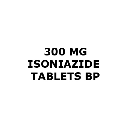 300 mg Isoniazide Tablets BP