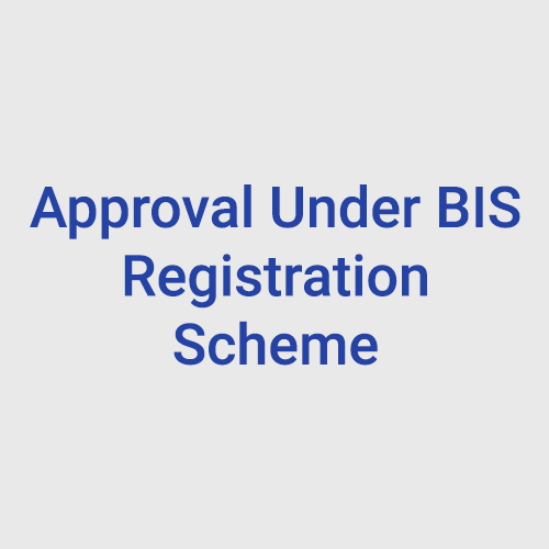Approval Under BIS Registration Scheme
