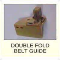 Double Fold Belt Guide