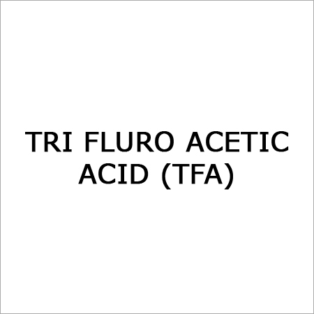 Tri Fluro Acetic Acid (TFA)