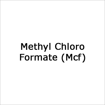 Methyl Chloro Formate (Mcf)