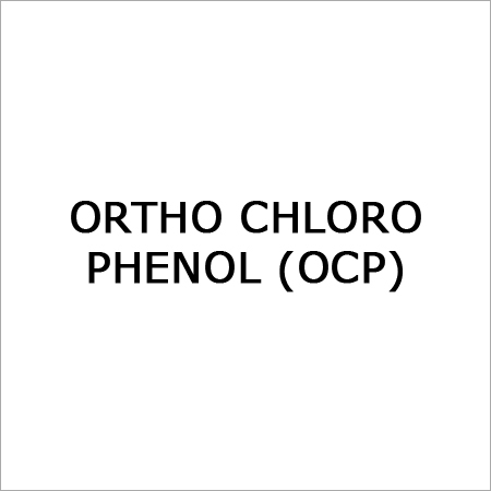 Ortho Chloro Phenol (Ocp)