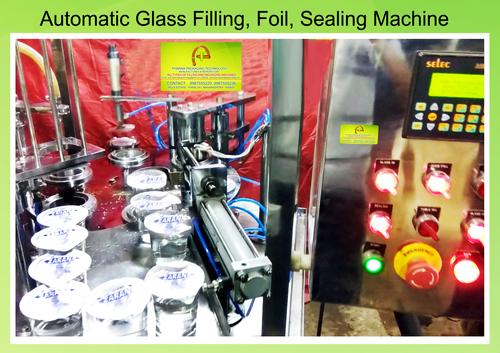 Automatic Cup OR Glass Filling & Foil & Sealing Machine