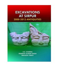 EXCAVATIONS-AT-SIRPUR-2000-2012-ANTIQUITIES