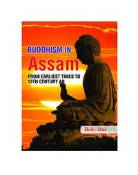 Buddhism in Assam: From Earliest Times to 13th Cen