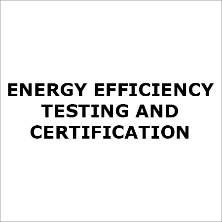 Energy Efficiency Testing and Certification