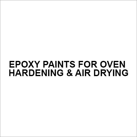 Epoxy Paints For Oven Hardening & Air Drying
