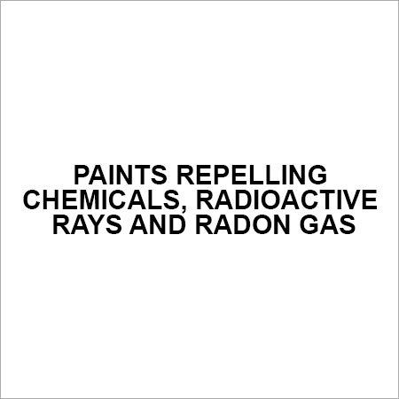 Paints repelling chemicals, radioactive rays and radon gas