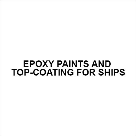 Epoxy paints and Top-Coating for ships