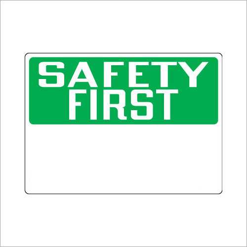 Safety First Think Signage