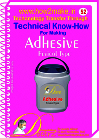 Adhesive (Fevicol Type) Technical Know-How Report