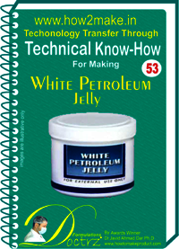 White Petroleum Jelly Technical knowHow report