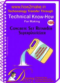 Concrete Set Retarder Superplasticizer Technical Know-How Report