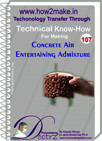 Concrete Air Entertaining Admixture Technical Know-How Report