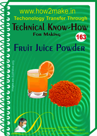 Fruit Juice Powder Technical Know-How Report