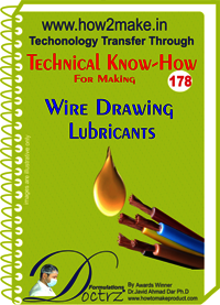 Wire Drawing Lubricants Technical Know-How Report