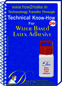 Water Based latex Adhesive Technical Know-How Report