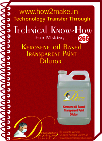 Kerosene Oil Based Transparent Paint Dilutor Technical Know-How Report