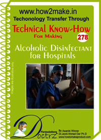Alcoholic Disinfectant for Hospitals Technical Know-how Report