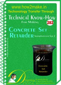 Concrete Set Retarder Superplasticizer Technical Know-How eReport