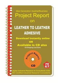Leather to Leather Adhesive Manufacturing Project Report eBook
