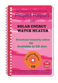 Solar Energy Water Heater manufacturing Project Report (eBook)