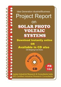 Solar PhotoVoltaic Systems Manufacturing Project Report eBook