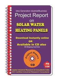 Solar Water Heating Panels Manufacturing Project Report eBook