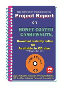 Honey Coated Cashewnuts manufacturing Project Report eBook