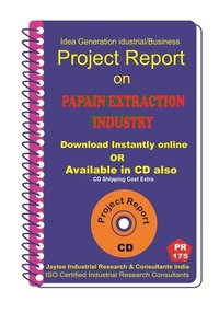 Papain Extraction Industry manufacturing Project Report eBook