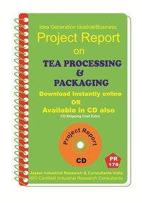 Tea Processing and Packaging manufacturing Project Report eBook
