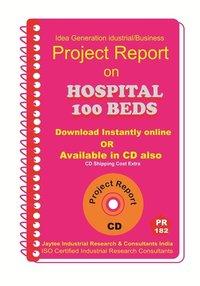 Hospital -100 Beds Establishment Project Report eBook