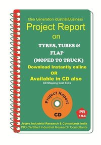 Tyres, Tubes and Flap (Moped to Truck) Project Report ebook