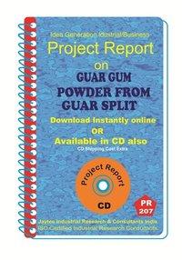 Guar Gum Powder from Guar Split Project report eBook