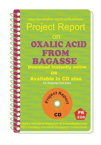 Oxalic Acid From Bagasse manufacturing Project Report eBook