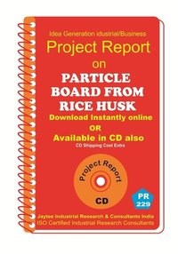 Particle Board From Rice Husk manufacturing eBook