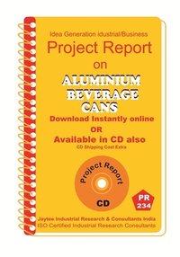 Aluminium Beverage Cans manufacturing Project Report eBook