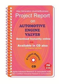 Automotive Engine Valves Manufacturing Project Report eBook