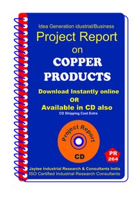 Copper Products manufacturing Project Report Ebook